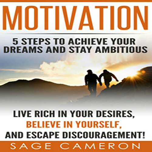 Motivation: 5 Steps to Achieve Your Dreams and Stay Ambitious audiobook cover art