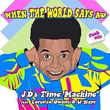 When the World Says No (Funk Mix) [feat. Lorenzo Owens & U-Nam]