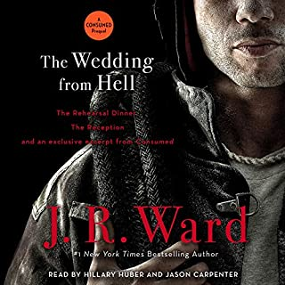 The Wedding from Hell                   By:                                                                                                                                 J. R. Ward                               Narrated by:                                                                                                                                 Hillary Huber,                                                                                        Jason Carpenter                      Length: 3 hrs and 9 mins     177 ratings     Overall 4.3