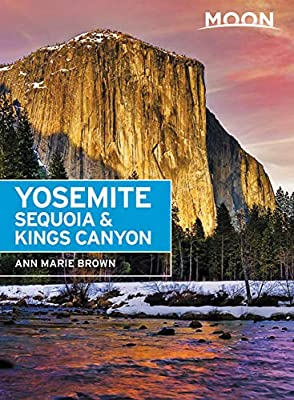 Moon Yosemite, Sequoia & Kings Canyon (Travel Guide) from Moon Travel