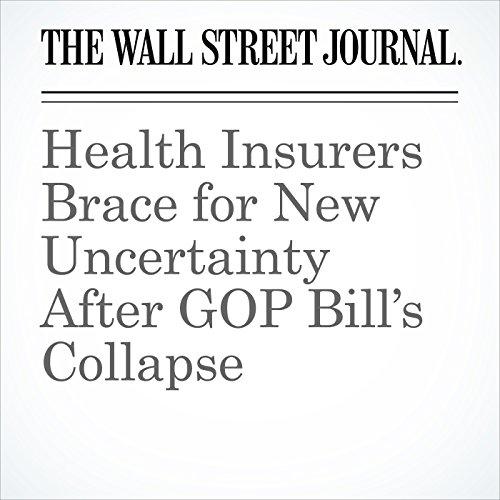Health Insurers Brace for New Uncertainty After GOP Bill's Collapse copertina