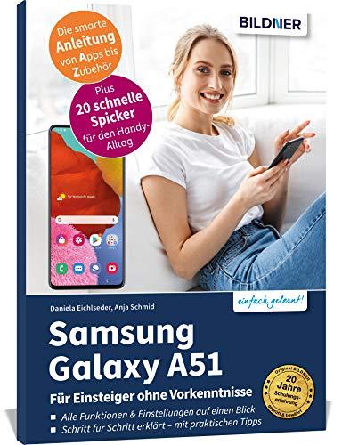 Samsung Galaxy A51: Für Einsteiger ohne Vorkenntnisse