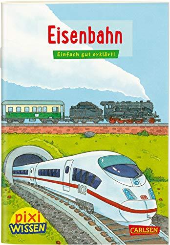 Pixi Wissen 28: Eisenbahn: Einfach gut erklärt! (28)