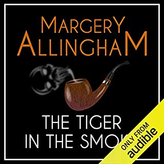 The Tiger in the Smoke      An Albert Campion Mystery              By:                                                                                                                                 Margery Allingham                               Narrated by:                                                                                                                                 David Thorpe                      Length: 10 hrs and 1 min     128 ratings     Overall 4.3