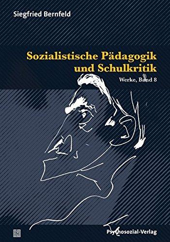 Sozialistische Pädagogik und Schulkritik: Werke, Band 8 (Bibliothek der Psychoanalyse)