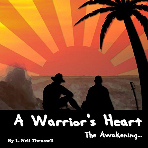 A Warriors Heart Audiobook By L. Neil Thrussell cover art