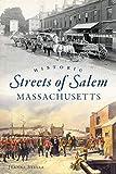 Historic Streets of Salem, Massachusetts (American Chronicles)
