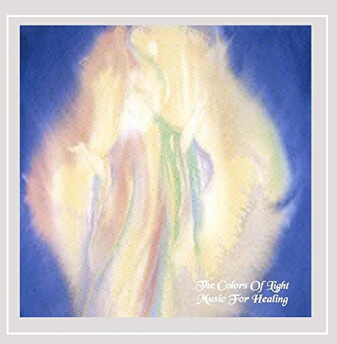 The Colors of Light: Music for Healing