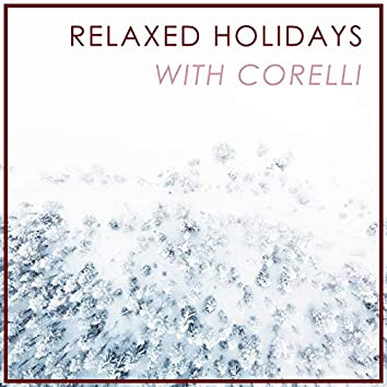 Relaxed Holidays with Corelli