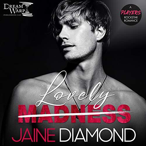 Lovely Madness: A Players Rockstar Romance Titelbild