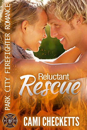 Reluctant Rescue (Cami's Park City Firefighter Romance Book 2) (English Edition)
