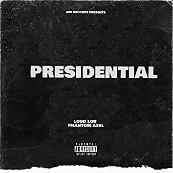 Presidential (feat. PhantomAzul)