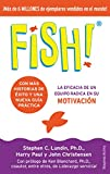 Fish!: La eficacia de un equipo radica en su capacidad de motivación (Narrativa empresarial)...