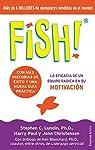 Fish!: La eficacia de un equipo radica en su capacidad de motivación par Lundin
