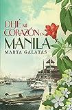 Dejé mi corazón en Manila (Novela histórica)