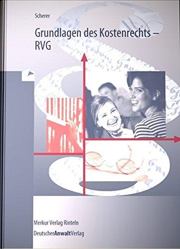 Grundlagen des Kostenrechts - RVG