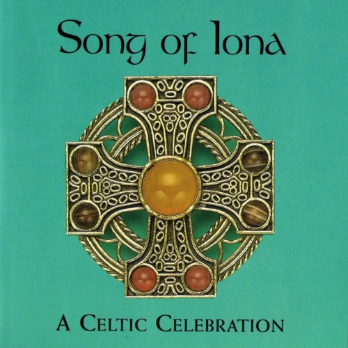 Song of Iona (A Celtic Celebration)