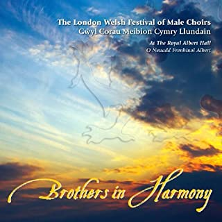 Brothers In Harmony by The London Welsh Festival Of Male Choirs