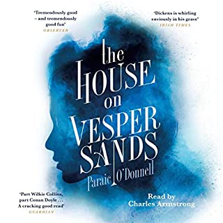 The House on Vesper Sands                   By:                                                                                                                                 Paraic O'Donnell                               Narrated by:                                                                                                                                 Charles Armstrong                      Length: 10 hrs and 21 mins     42 ratings     Overall 4.4