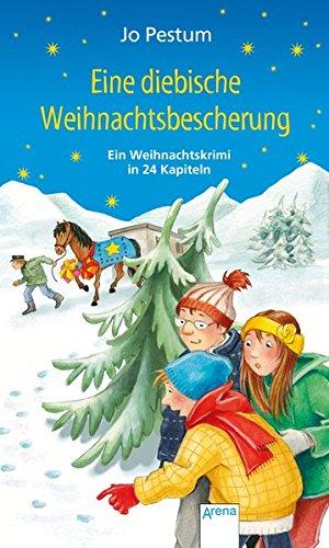 Eine diebische Weihnachtsbescherung: Ein Weihnachtskrimi. Adventskalender-Buch in 24 Kapiteln. Ab 10 Jahren