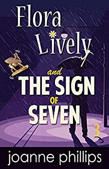 The Sign of Seven: British Cosy Murder Mystery (Flora Lively Mysteries Book 3) by [Joanne  Phillips ]