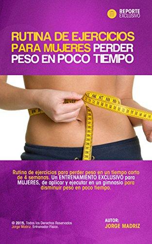 Rutina de ejercicios para mujeres perder peso en poco tiempo ...
