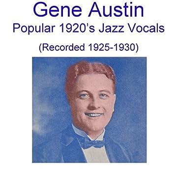 Gene Austin Popular 1920's Jazz Vocals (Recorded 1925-1930)