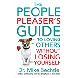 The People Pleaser's Guide to Loving Others without Losing Yourself (English Edition)