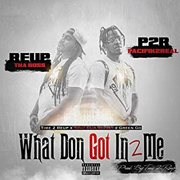 What Don Got in 2 Me (feat. Pacifik2real)