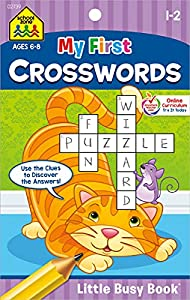 School Zone - My First Crosswords Workbook - Ages 6 to 8, 1st to 2nd Grade, Activity Pad, Word Puzzles, Word Search, Vocabulary, Spelling, and More (School Zone Little Busy Book™ Series)