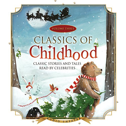 Classics of Childhood, Vol. 3     A Christmas Collection              By:                                                                                                                                 Blackstone Audio Inc.                               Narrated by:                                                                                                                                 Robby Benson,                                                                                        Ralph Waite,                                                                                        Jonathan Winters,                   and others                 Length: 4 hrs and 49 mins     53 ratings     Overall 4.1