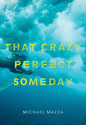 That Crazy Perfect Someday by [Michael Mazza]