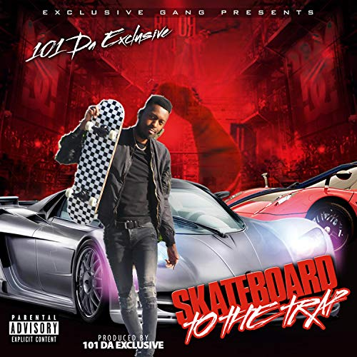 Skateboard to the Trap [Explicit]