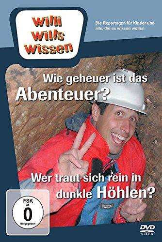Willi will's wissen: Wie geheuer ist das Abenteuer?/Wer traut sich rein in dunkle Höhlen?