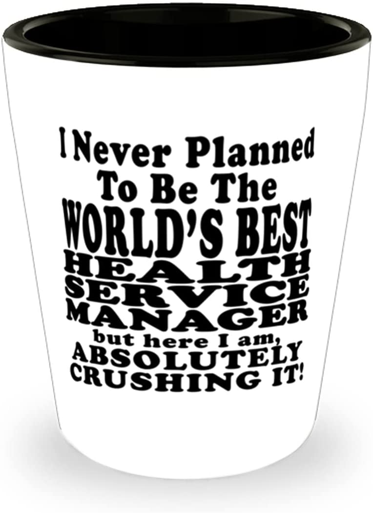 Health service manager Ceramic Shot Glass Planned Never Ranking TOP18 In a popularity To B - I
