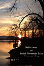 Reflections on Smith Mountain Lake: 50th Anniversary Anthology