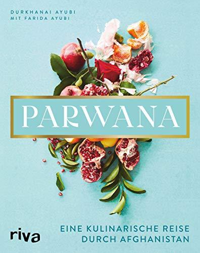 Parwana: Eine kulinarische Reise durch Afghanistan