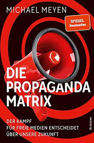 Die Propaganda-Matrix: Der Kampf für freie Medien entscheidet über unsere Zukunft