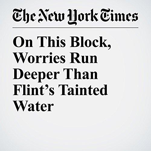 On This Block, Worries Run Deeper Than Flint's Tainted Water copertina