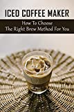 Iced Coffee Maker: How To Choose The Right Brew Method For You: Takeya Cold Brew Coffee Maker (English Edition)
