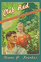 Club Red: Vacation Travel and the Soviet Dream