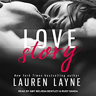 Love Story     Love Unexpectedly Series, Book 3              Written by:                                                                                                                                 Lauren Layne                               Narrated by:                                                                                                                                 Amy Melissa Bentley,                                                                                        Rudy Sanda                      Length: 7 hrs and 9 mins     Not rated yet     Overall 0.0