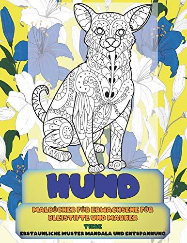 Malbücher für Erwachsene für Bleistifte und Marker - Erstaunliche Muster Mandala und Entspannung - Tiere - Hund