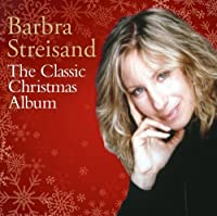 The Classic Christmas Album by Barbra Streisand (2013-10-08)
