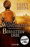 Die Wundärztin / Bernsteinerbe: Zwei Romane in einem Band