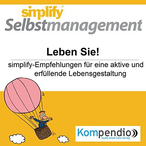 Simplify Selbstmanagement - Leben Sie! audiobook cover art