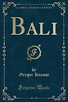 Bali (Classic Reprint)
