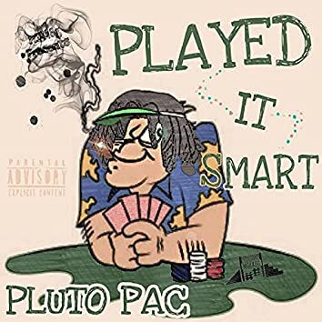 Played It Smart