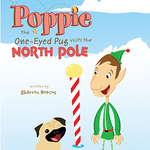 Poppie the One-Eyed Pug Visits the North Pole cover art