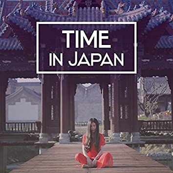 Time in Japan - Asian Influence, Walk the Health, Catch a Breath, Time for Flash